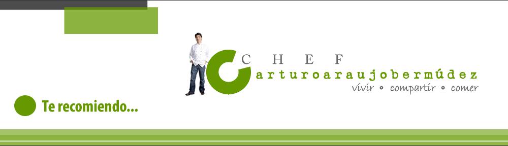 Chef Arturo Araujo Bermúdez – Polémicos sitios para comer